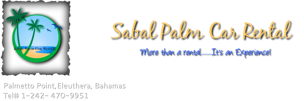 Sabal Palm Car Rental- Affordable car rentals in Eleuthera. Specializing in Wranglers, sedans, minivans and 4x4 Suvs! Rent a car for your family or business trip. We accept credit cards!
